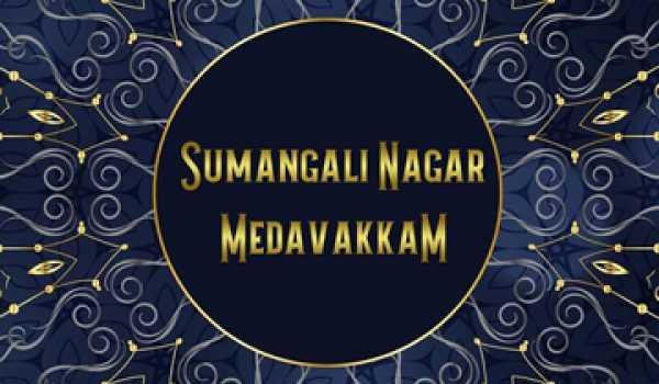 Sumangali Nagar, Medavakkam